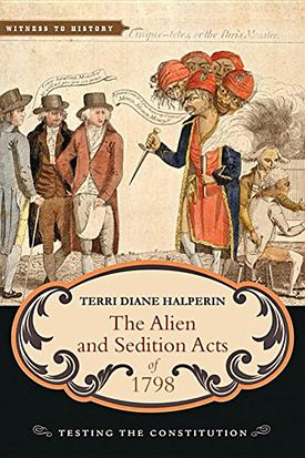 The Alien and Sedition Acts of 1798: Interview with Terri ...